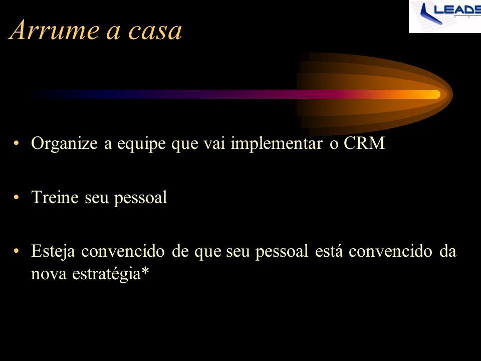 Arrume a casa Organize a equipe que vai implementar o CRM