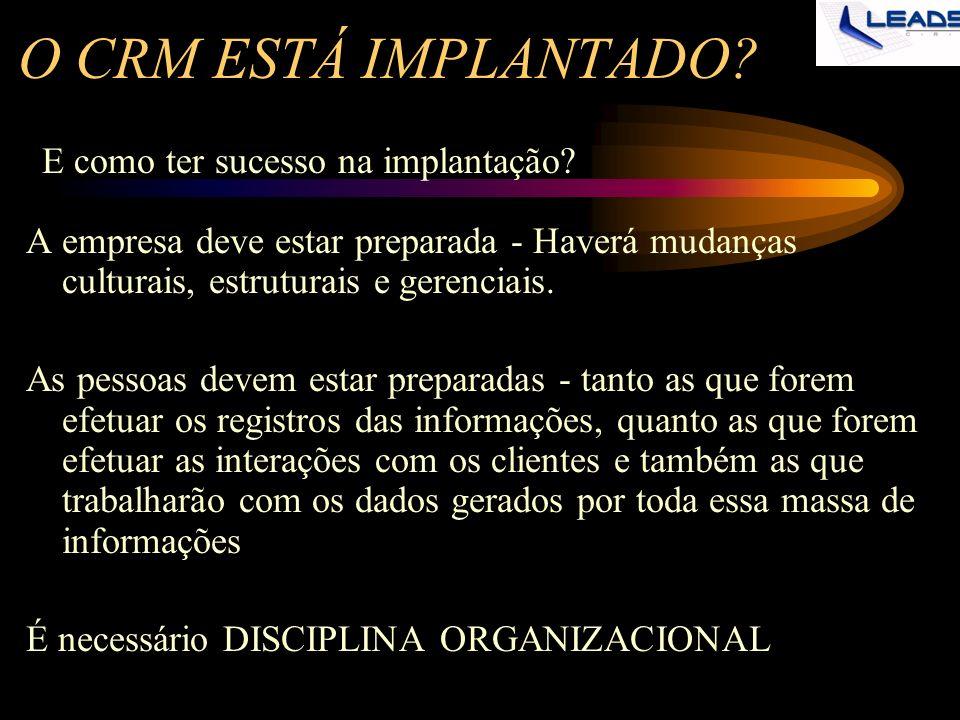 O CRM ESTÁ IMPLANTADO E como ter sucesso na implantação