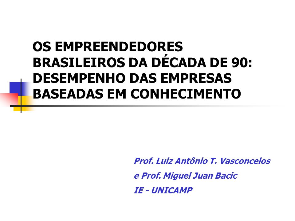 OS EMPREENDEDORES BRASILEIROS DA DÉCADA DE 90: DESEMPENHO DAS EMPRESAS BASEADAS EM CONHECIMENTO