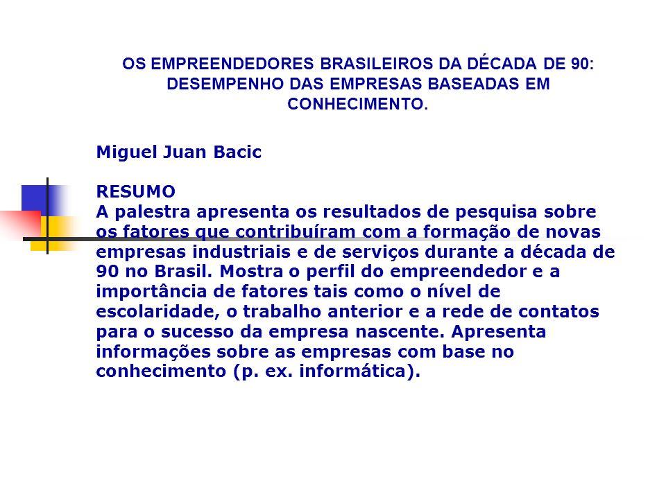 OS EMPREENDEDORES BRASILEIROS DA DÉCADA DE 90: DESEMPENHO DAS EMPRESAS BASEADAS EM CONHECIMENTO.