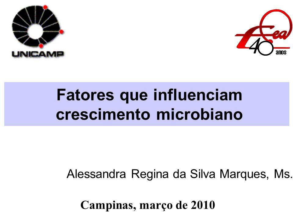 Fatores que influenciam crescimento microbiano
