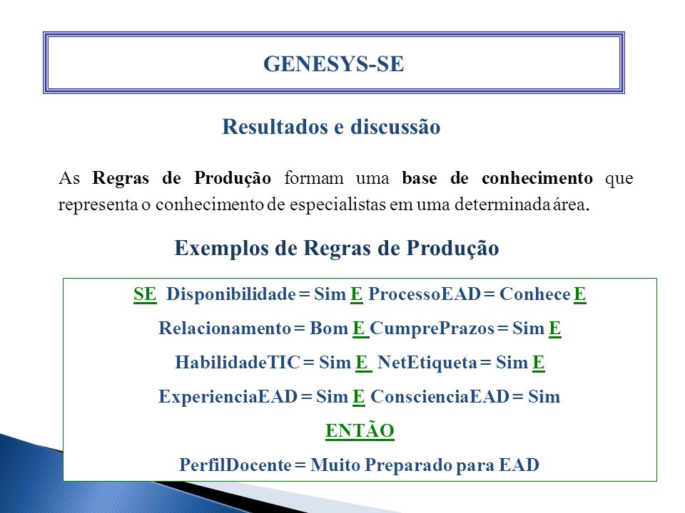 GENESYS-SE Resultados e discussão Exemplos de Regras de Produção