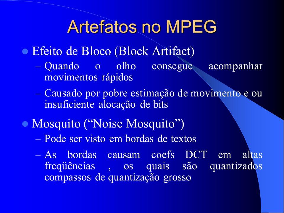 Artefatos no MPEG Efeito de Bloco (Block Artifact)