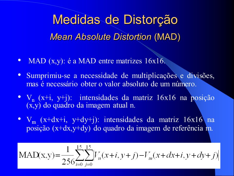 Medidas de Distorção Mean Absolute Distortion (MAD)