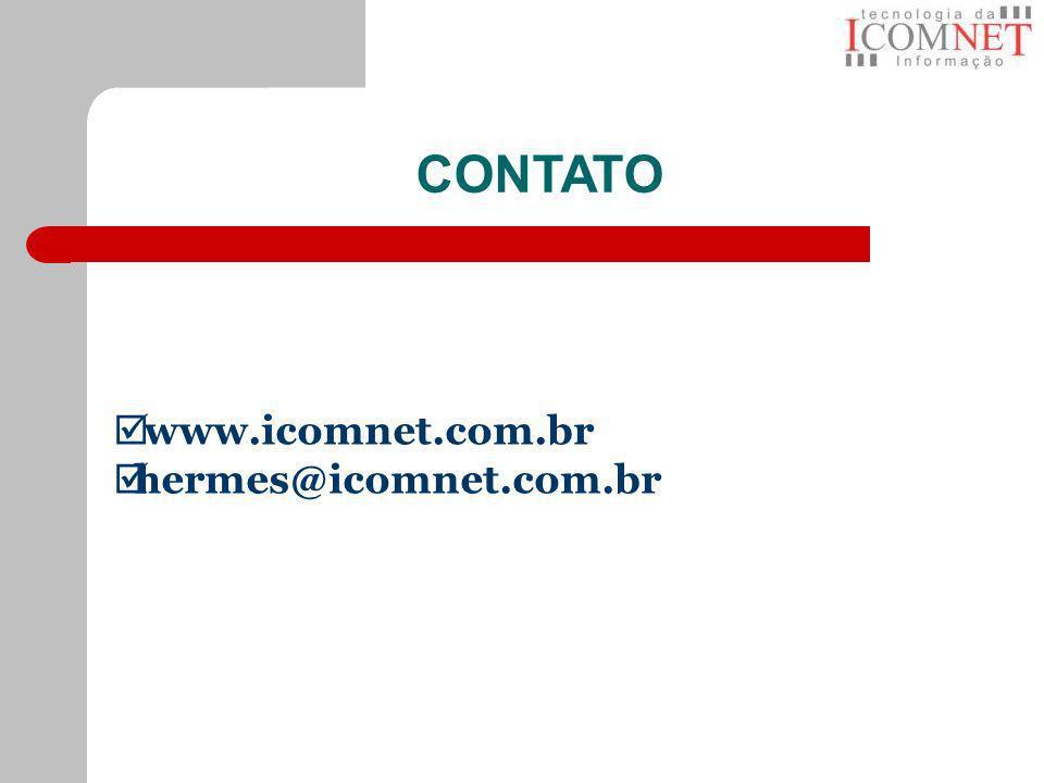 CONTATO www.icomnet.com.br hermes@icomnet.com.br