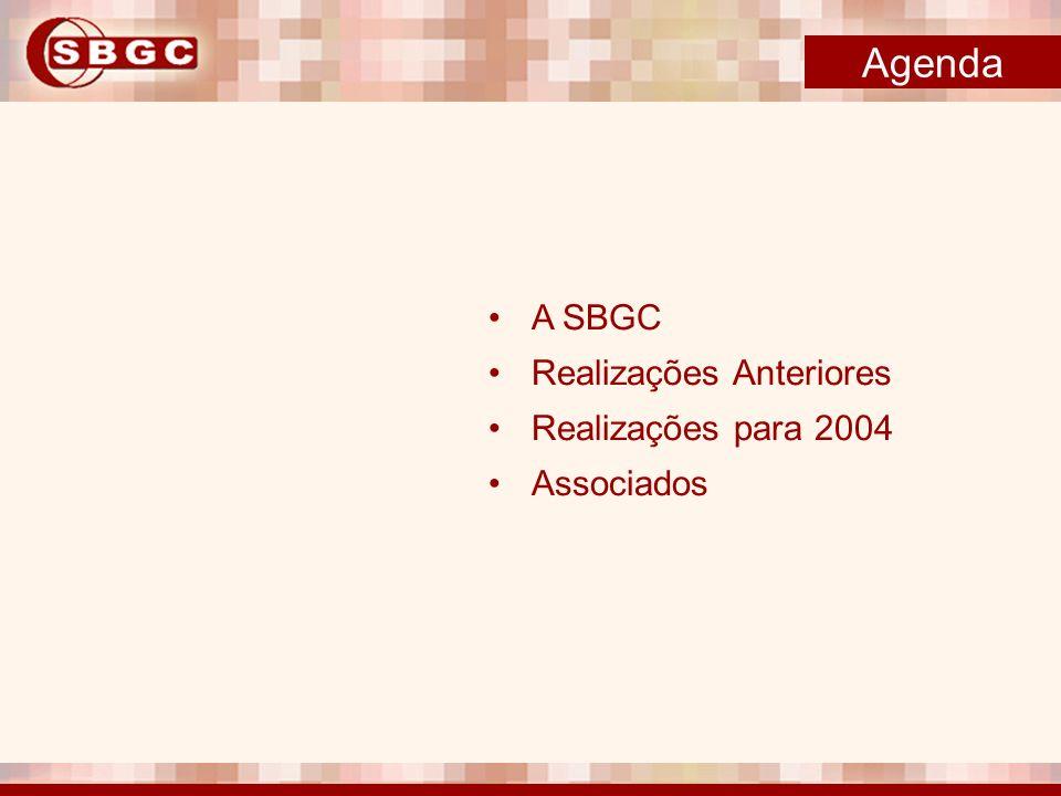 Agenda A SBGC Realizações Anteriores Realizações para 2004 Associados