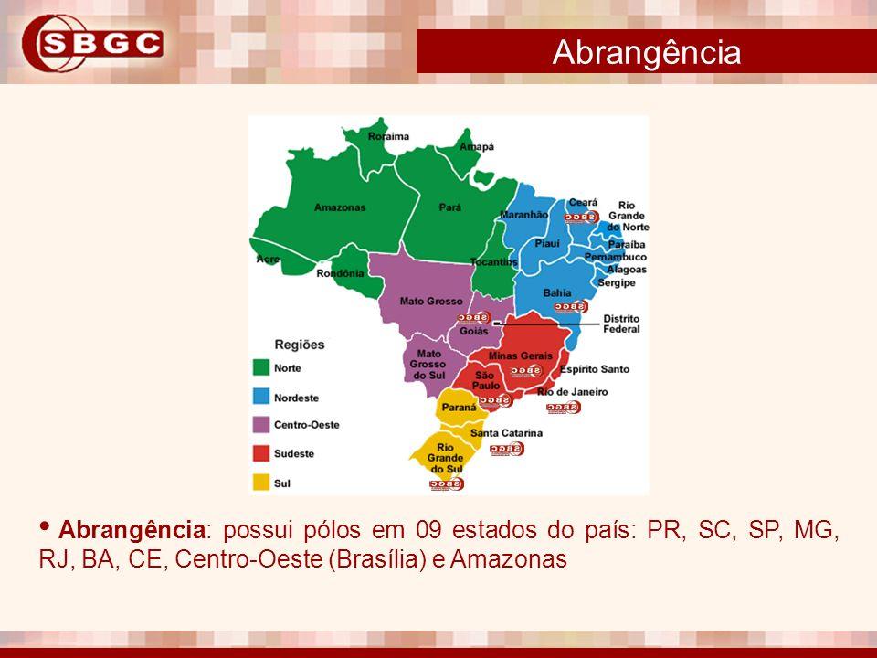 Abrangência Abrangência: possui pólos em 09 estados do país: PR, SC, SP, MG, RJ, BA, CE, Centro-Oeste (Brasília) e Amazonas.