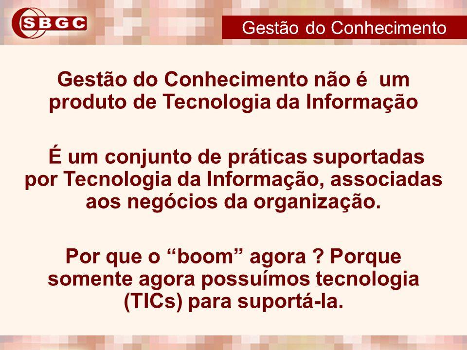 Gestão do Conhecimento não é um produto de Tecnologia da Informação