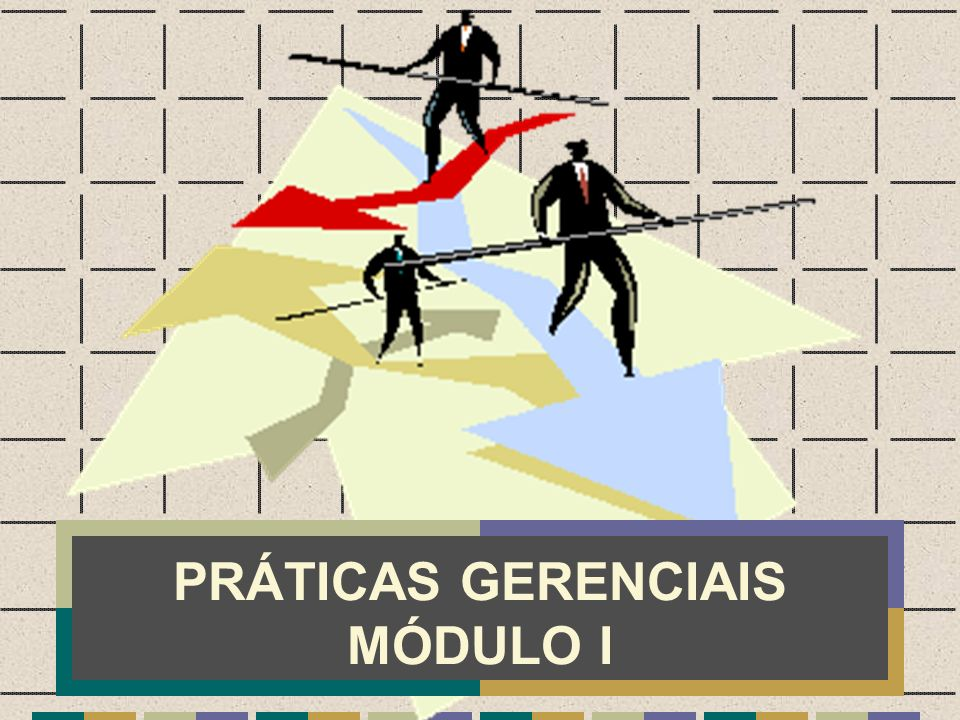 PRÁTICAS GERENCIAIS MÓDULO I
