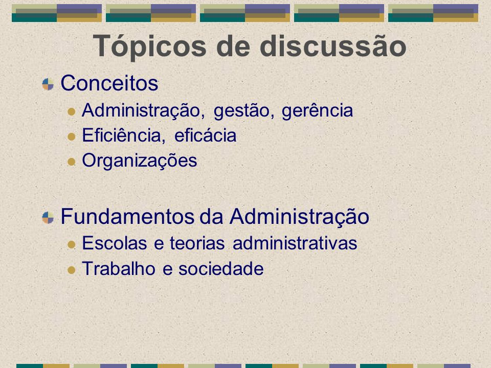 Tópicos de discussão Conceitos Fundamentos da Administração