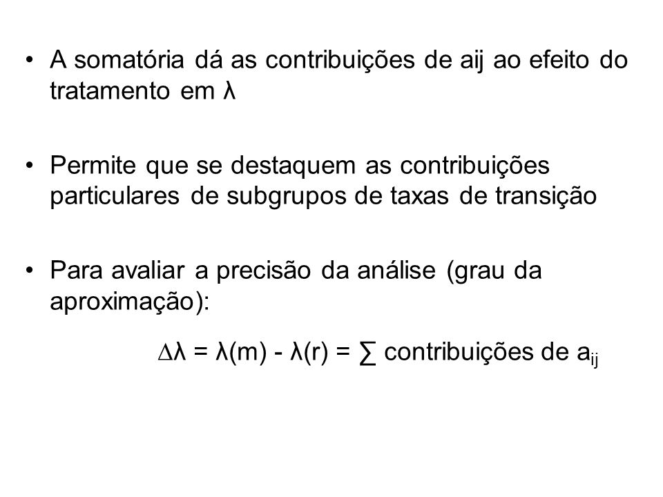 A somatória dá as contribuições de aij ao efeito do tratamento em λ