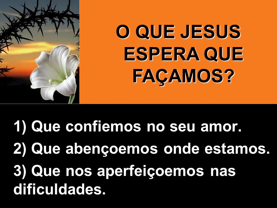 O QUE JESUS ESPERA QUE FAÇAMOS