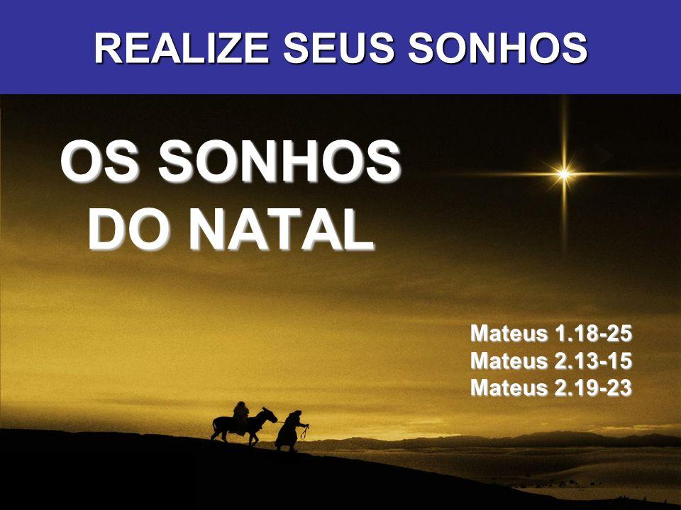 Mateus 1.18-25 Mateus 2.13-15 Mateus 2.19-23