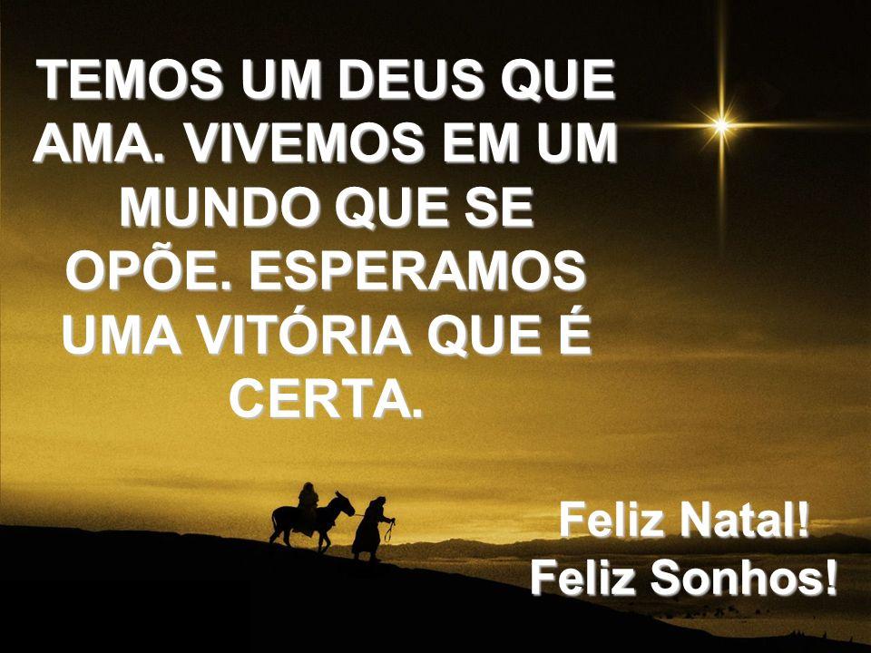 Feliz Natal! Feliz Sonhos!