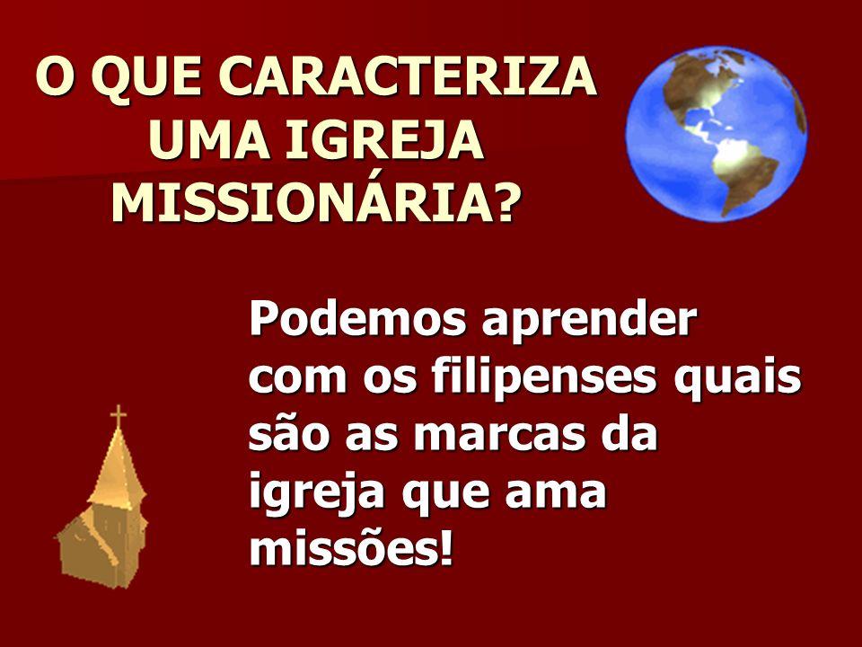 O QUE CARACTERIZA UMA IGREJA MISSIONÁRIA