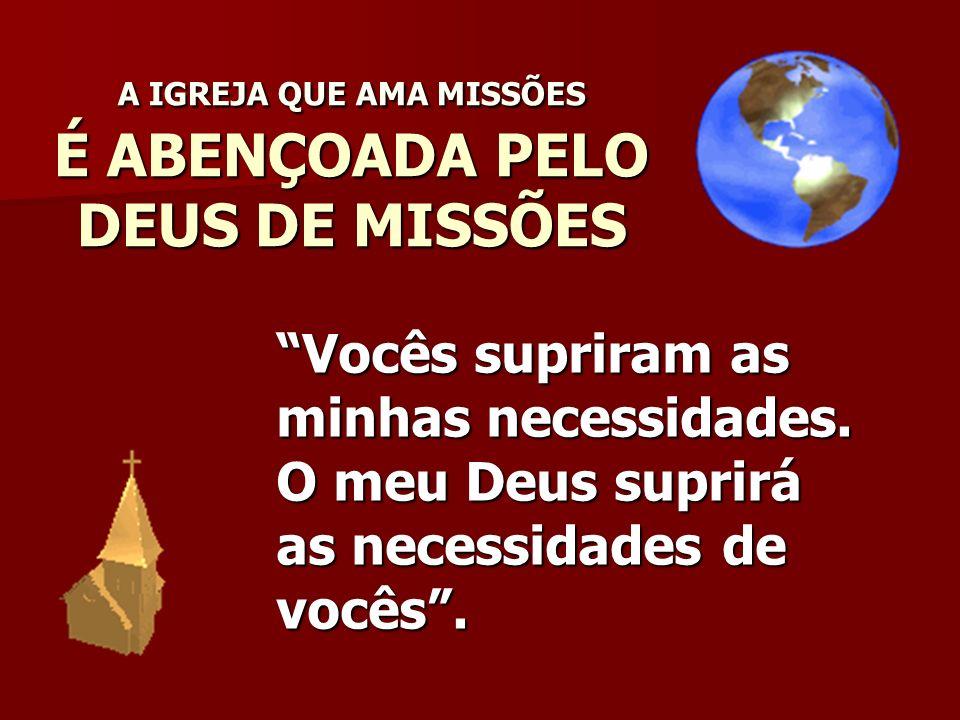 A IGREJA QUE AMA MISSÕES É ABENÇOADA PELO DEUS DE MISSÕES