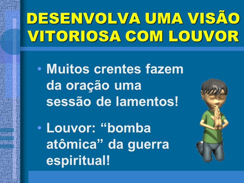 DESENVOLVA UMA VISÃO VITORIOSA COM LOUVOR