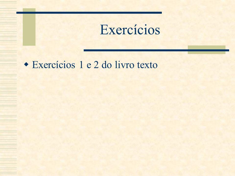 Exercícios Exercícios 1 e 2 do livro texto