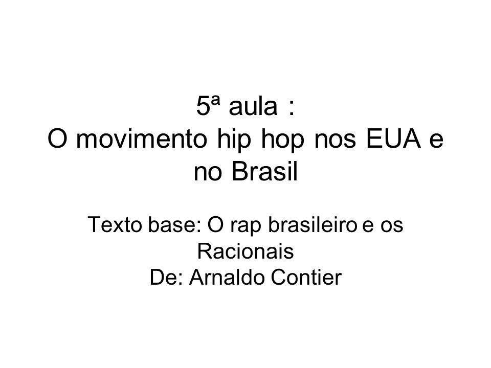 5ª aula : O movimento hip hop nos EUA e no Brasil