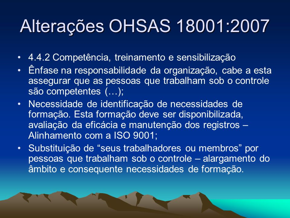 Alterações OHSAS 18001:20074.4.2 Competência, treinamento e sensibilização.