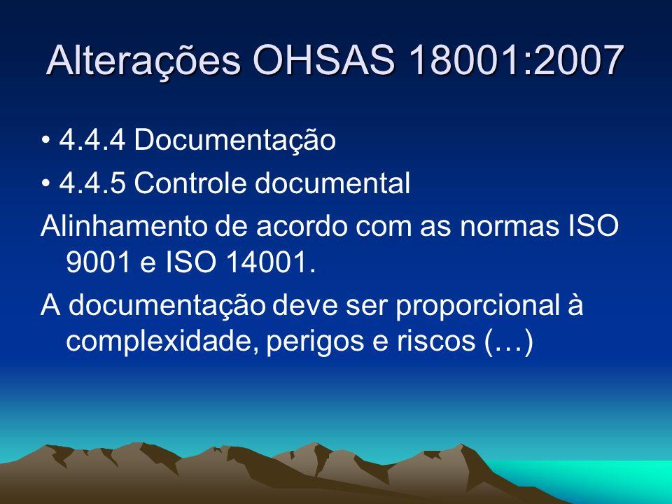 Alterações OHSAS 18001:2007 • 4.4.4 Documentação