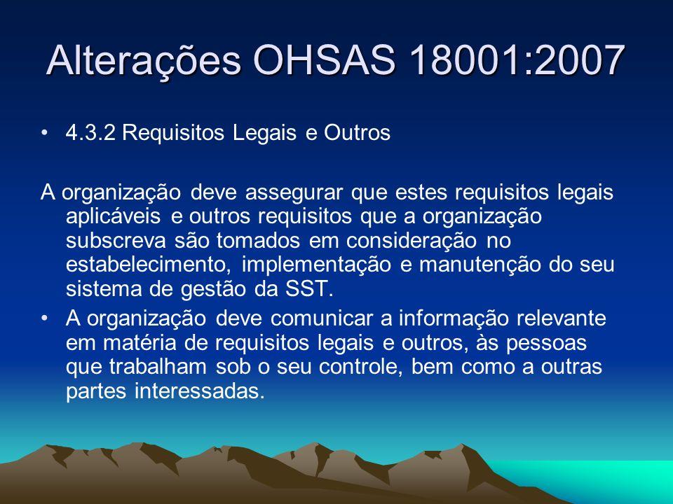 Alterações OHSAS 18001:2007 4.3.2 Requisitos Legais e Outros