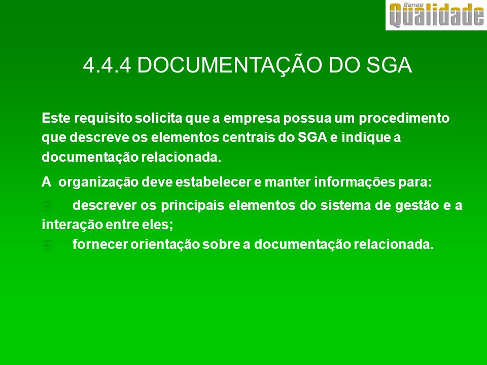 4.4.4 DOCUMENTAÇÃO DO SGA