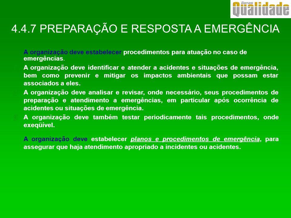 4.4.7 PREPARAÇÃO E RESPOSTA A EMERGÊNCIA