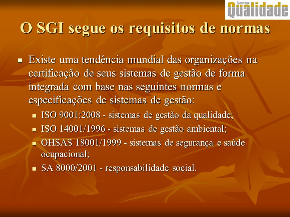 O SGI segue os requisitos de normas