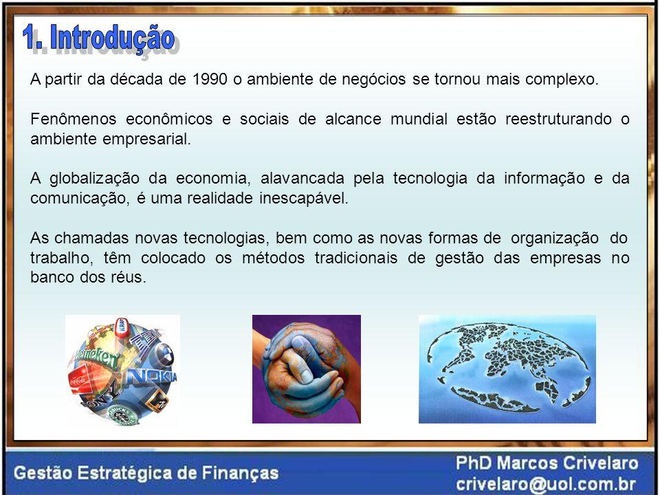1. Introdução A partir da década de 1990 o ambiente de negócios se tornou mais complexo.