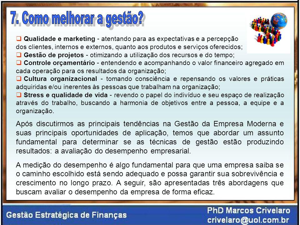 7. Como melhorar a gestão Qualidade e marketing - atentando para as expectativas e a percepção.