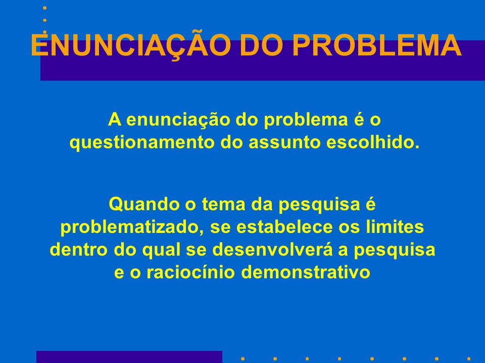 ENUNCIAÇÃO DO PROBLEMA