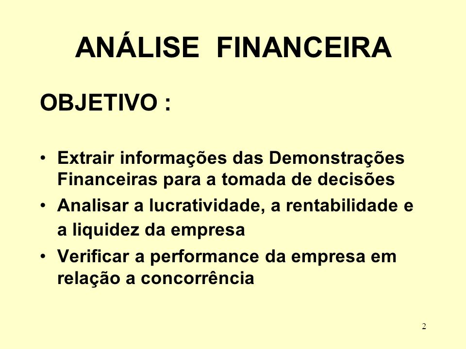 ANÁLISE FINANCEIRA OBJETIVO :