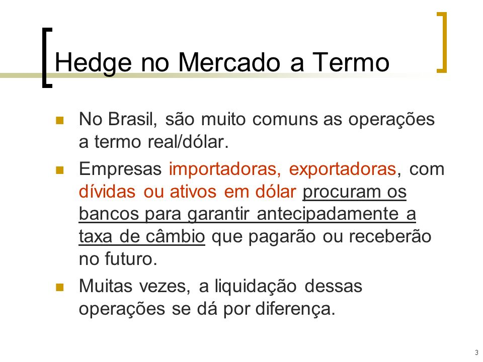 Hedge no Mercado a Termo
