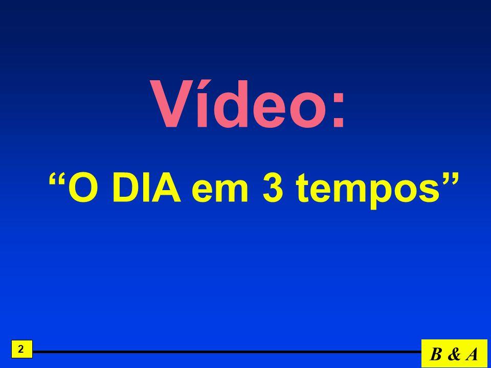 Vídeo: O DIA em 3 tempos