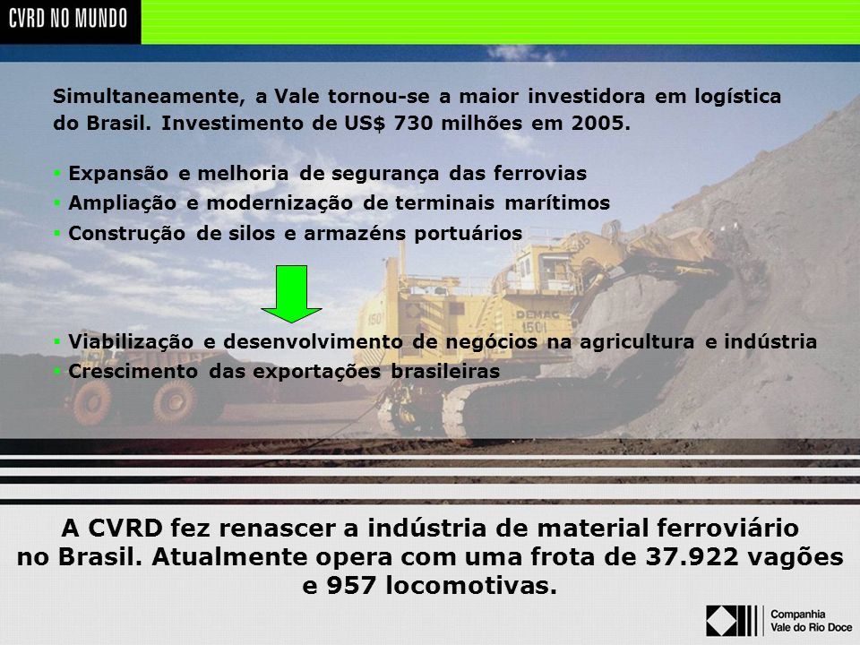 A CVRD fez renascer a indústria de material ferroviário