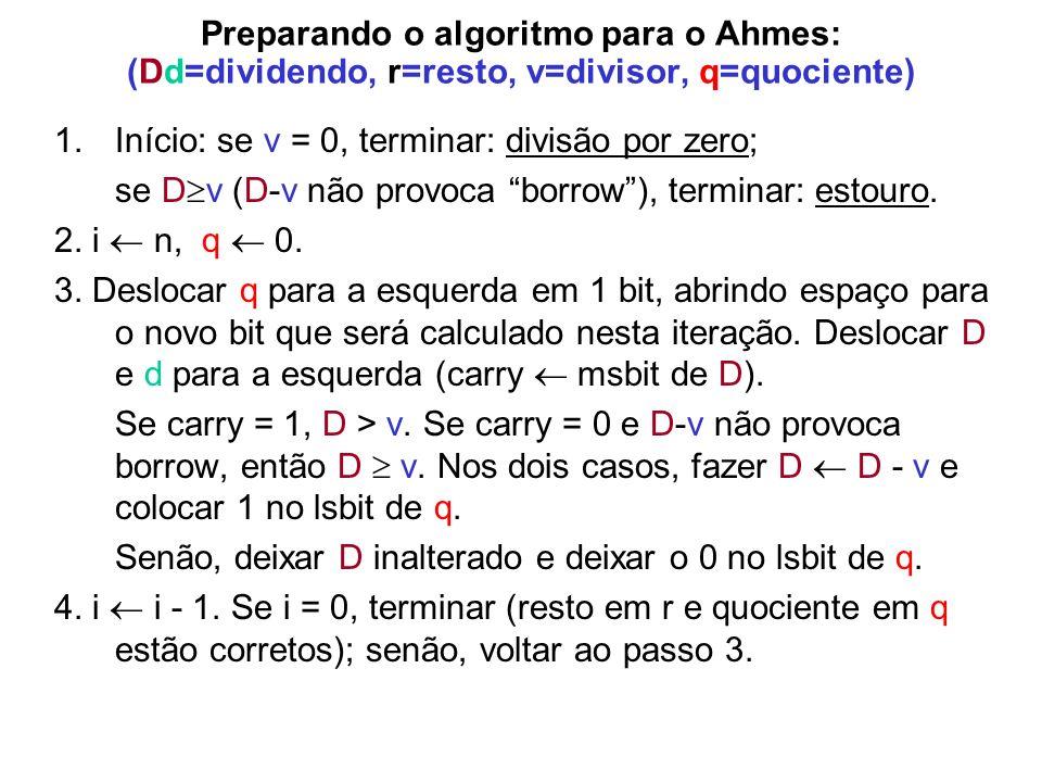 Preparando o algoritmo para o Ahmes: (Dd=dividendo, r=resto, v=divisor, q=quociente)