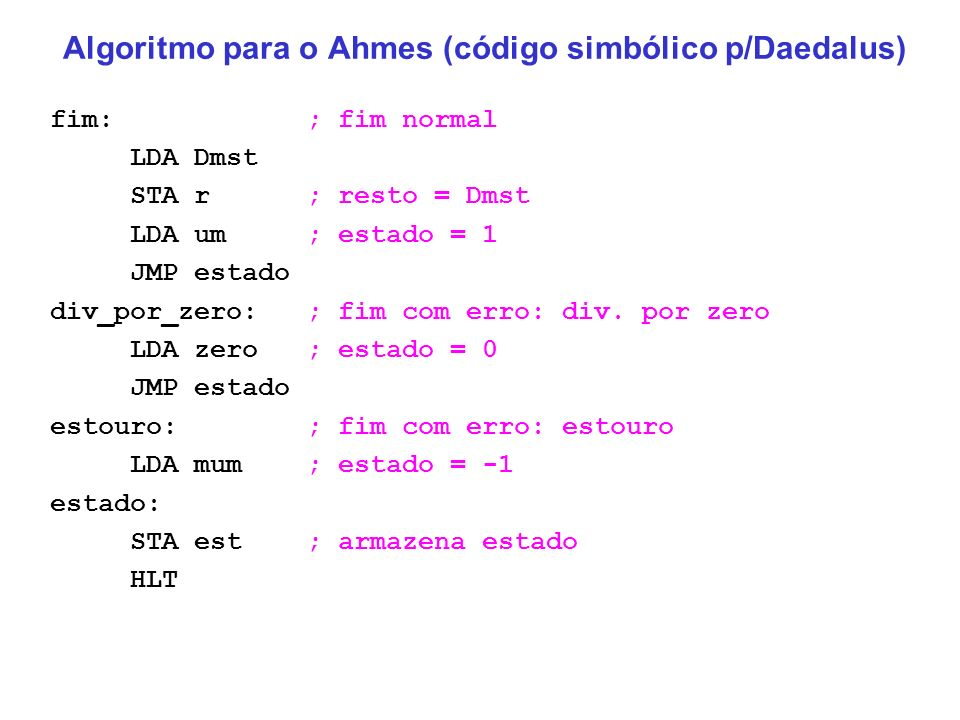 Algoritmo para o Ahmes (código simbólico p/Daedalus)