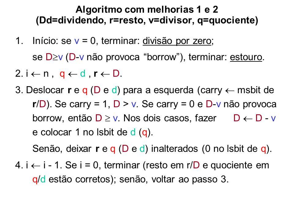 Algoritmo com melhorias 1 e 2 (Dd=dividendo, r=resto, v=divisor, q=quociente)