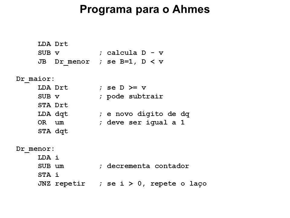 Programa para o Ahmes LDA Drt SUB v ; calcula D - v