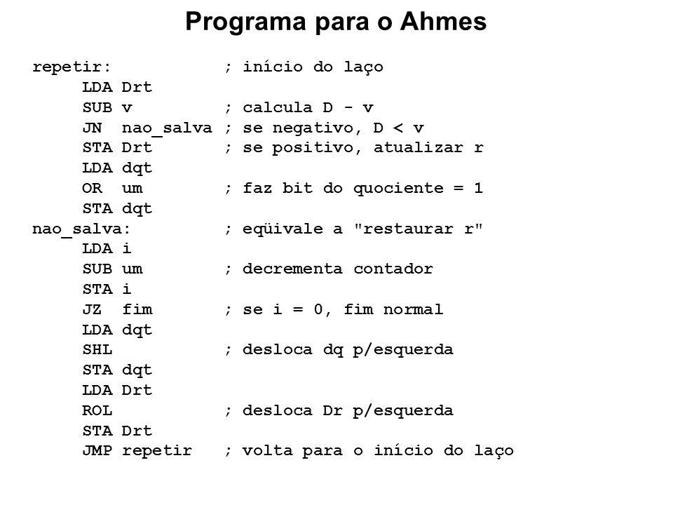 Programa para o Ahmes repetir: ; início do laço LDA Drt