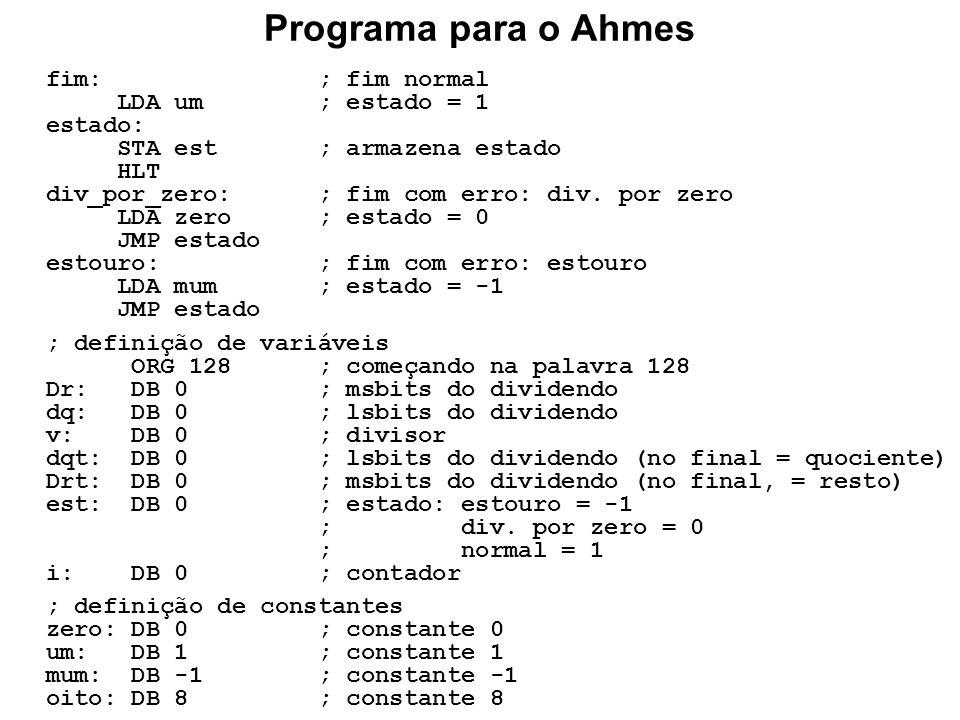 Programa para o Ahmes fim: ; fim normal LDA um ; estado = 1 estado: