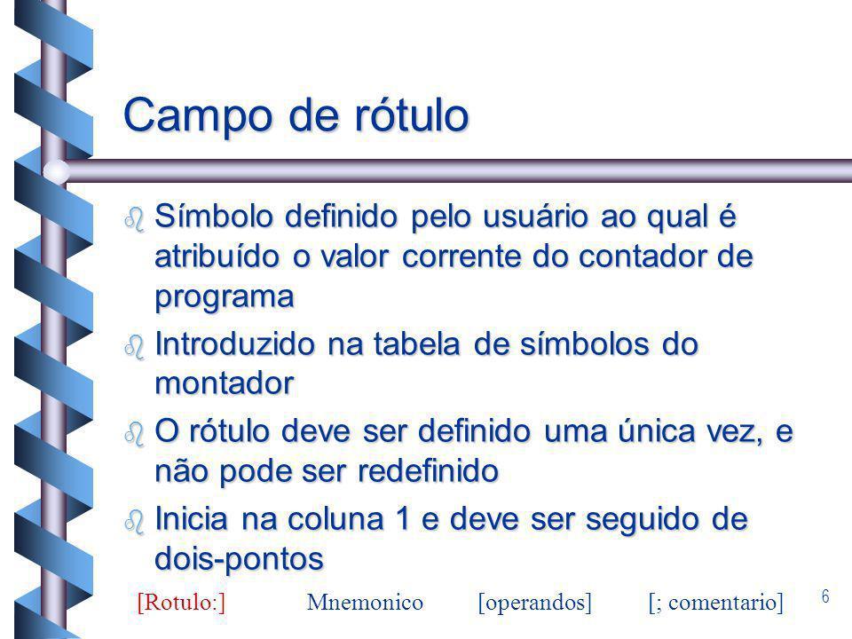 Campo de rótulo Símbolo definido pelo usuário ao qual é atribuído o valor corrente do contador de programa.