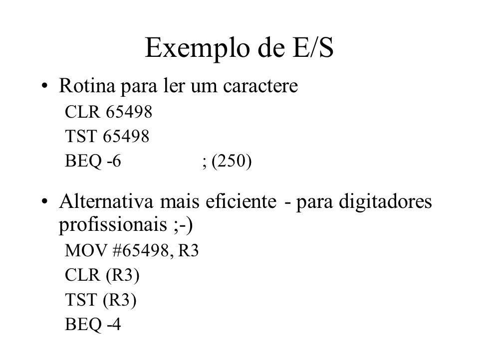Exemplo de E/S Rotina para ler um caractere