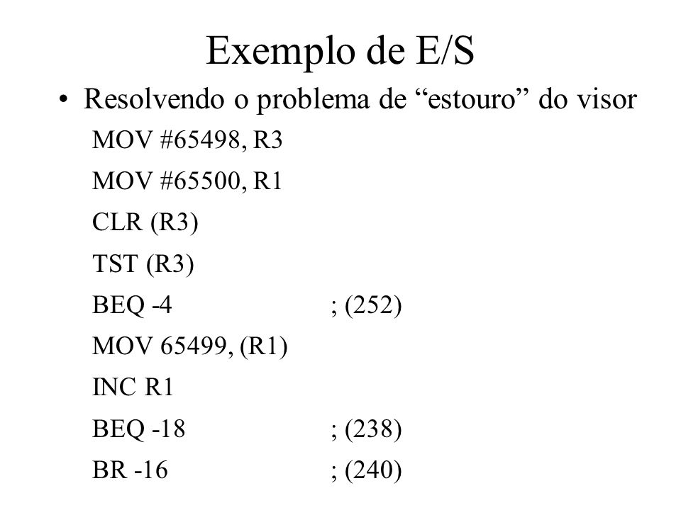 Exemplo de E/S Resolvendo o problema de estouro do visor