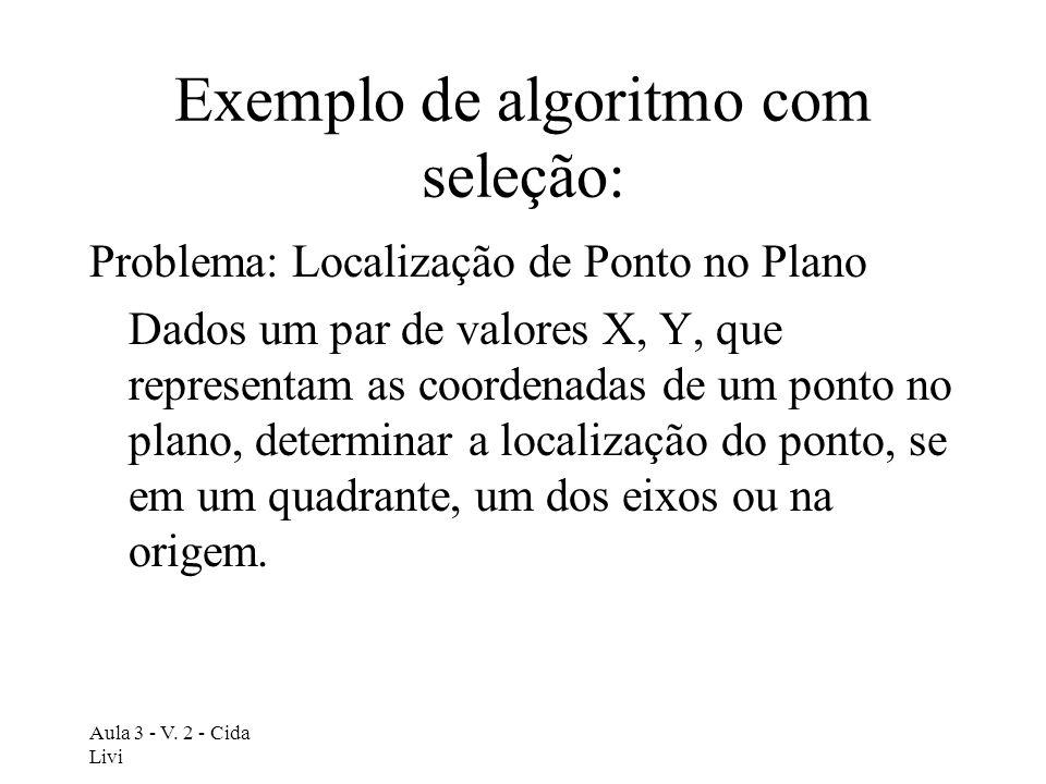 Exemplo de algoritmo com seleção: