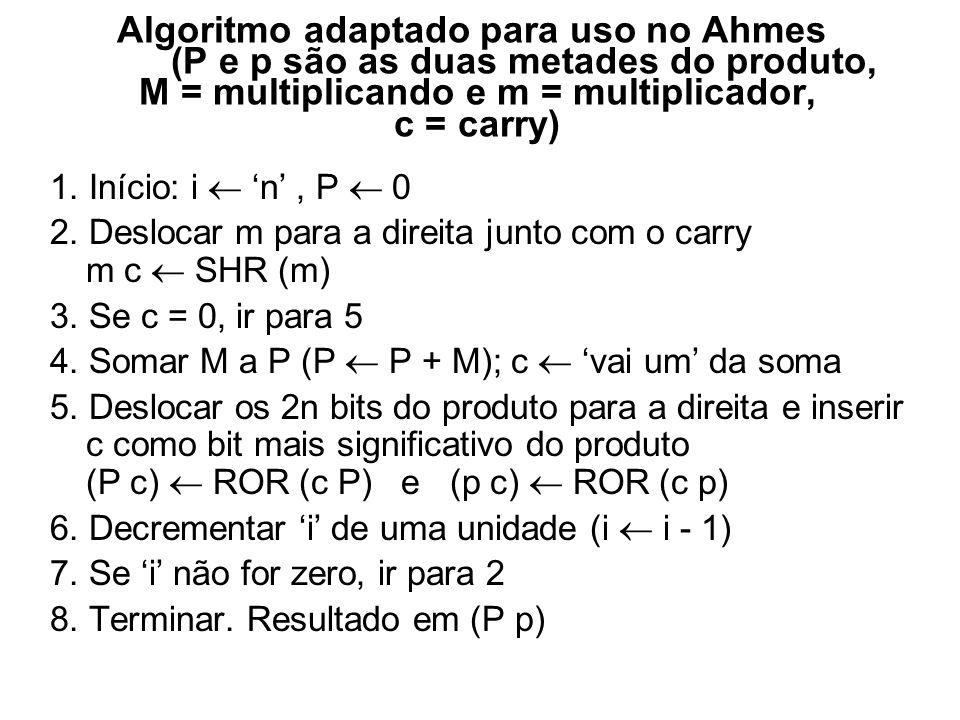 Algoritmo adaptado para uso no Ahmes (P e p são as duas metades do produto, M = multiplicando e m = multiplicador, c = carry)