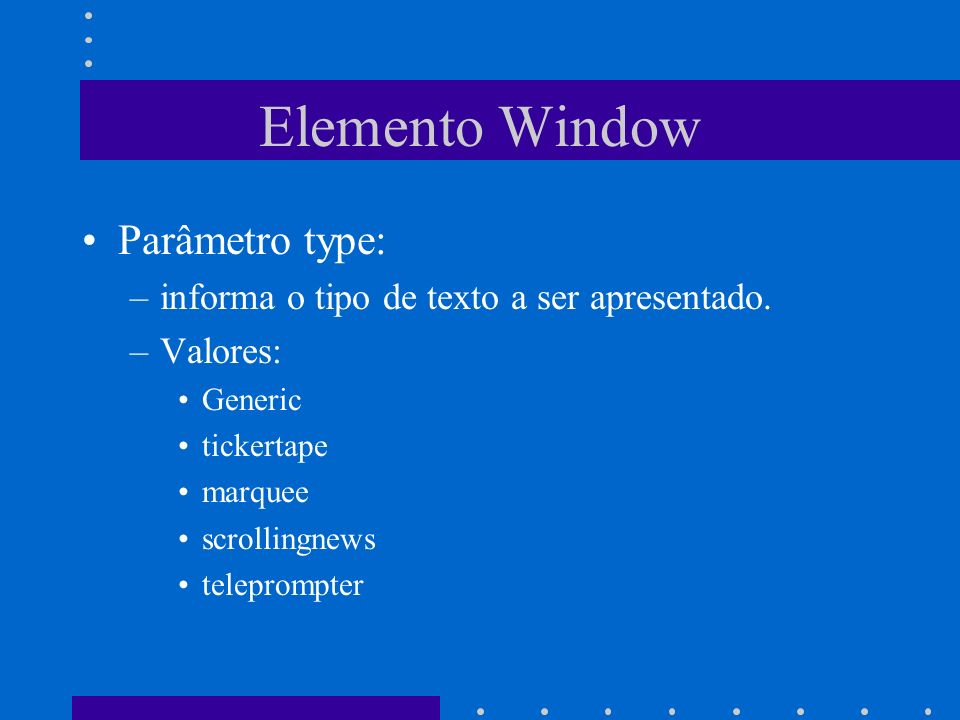 Elemento Window Parâmetro type: