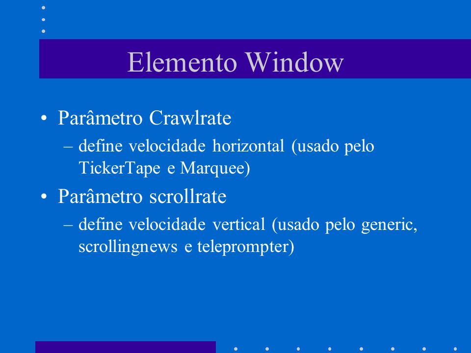 Elemento Window Parâmetro Crawlrate Parâmetro scrollrate