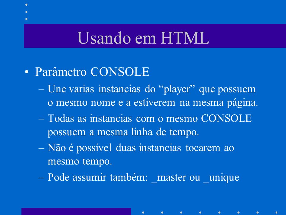 Usando em HTML Parâmetro CONSOLE